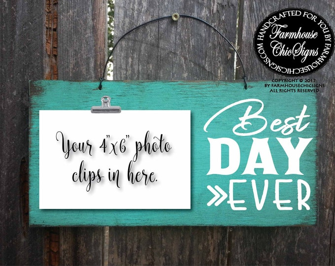 best day ever, best day, photo holder, wedding gift, wedding picture frame, wedding picture, best day sign, best day ever sign,274
