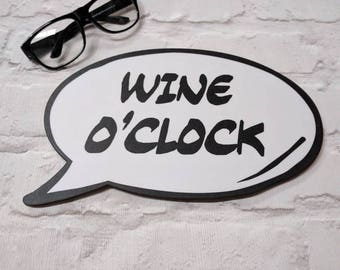 Wine O'Clock Speech Bubble Party Photo Sign 013-839