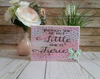 Though she be but little, she is fierce sign, girls nursery sign, Shakespeare quote