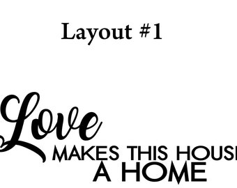 Love makes this house a Home custom decal - Home decor, Wall art, Front door sticker, Entry way decal, Family Room decor, Customize