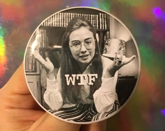 """HILLARY Rodham CLINTON WTF 1970s activist feminist equal rights fuck you 2016 girl power 2.25"""" button"""