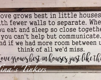Love grows best in little houses sign. Farmhouse sign. Love grows best.