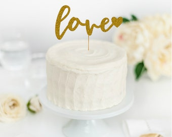 Love Cake Topper - Valentines Cake Topper - Engagement Party Decorations - Bridal Shower Decor - Wedding Decor - Wedding Cake Topper