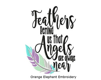 Feathers Remind Us Angels Are Always Near Unique Urban Machine Embroidery Design digital File