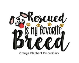 Dog Rescued Is My Favorite Breed Unique Urban Machine Embroidery Design digital File