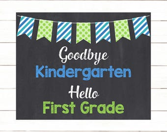 First Day Last Day of Kindergarten Sign Goodbye Kindergarten Hello First Grade Photo Prop, Blue Green Chalkboard Instant Download Printable