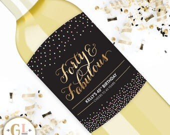 Forty & Fabulous Milestone Birthday Wine, Waterproof Birthday Wine Label, 30th Birthday 50th 21st bday label, Happy Birthday Dirty Thirty