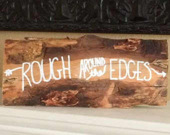 Rough Around the Edges Inspirational Art Wood Plaque Handmade upcycled recylced pallet wall art arrow