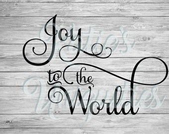Joy to the World SVG DXF PNG Digital Cut File for use with cutting machines Cricut Silhouette