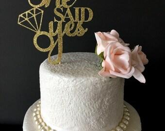 She said Yes Cake topper ... engagement topper .. bridal shower topper .. cake topper