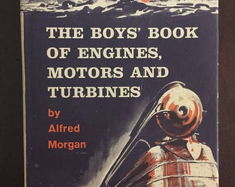 The Boys' Book of Engines, Motors and Turbines, 1946 vintage children's DIY book