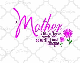 A Mother Is Like A Flower SVG Cutting File for use with Silhouette, Cricut   and other Vinyl craft Cutters, SVG, Eps, Png, Ai, Jpg and Dxf