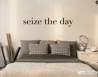 seize the day Wall Decal, Quote Wall Vinyl Sticker, Wall Lettering, Bedroom Decor