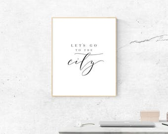 City Print, Digital Print, Let's Go to the City Art, City Gift for Friend, City Gallery Wall Art, CityHouse Decor