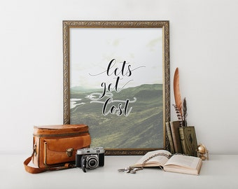 Nature photography prints, Nature art, Mountain print, Quote print, Wall art quotes, Printable quote, Adventure quote, Lets Get Lost, BD-600