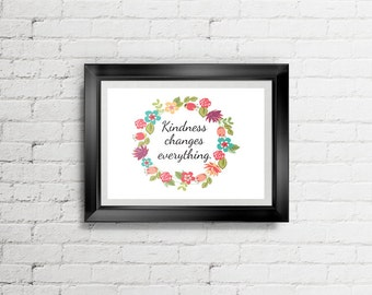 LARGE SIZES Kindness Changes Everything Art Printable, Home Decor Print, Art Print