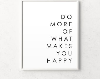 Do more of what makes you happy, motivational prints, minimalist print, typography art, inspirational quote, affiche scandinave, typography