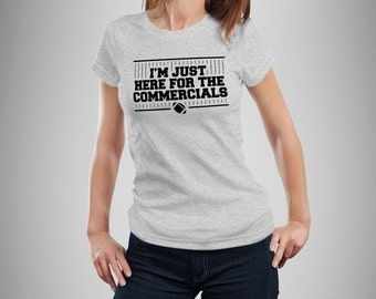 Just Here for the Commercials Football Women's T-Shirt