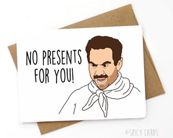 Soup Nazi Birthday Card. No presents for you!