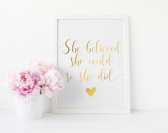 She Believed She Could So She Did, Real Foil Print, Home Decor, Motivational Quote, Gold Foil, Nursery Decor