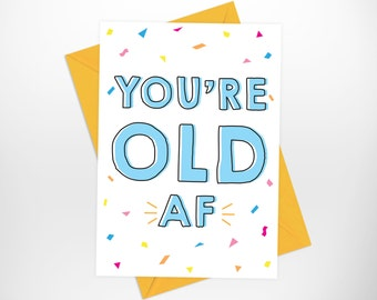 Funny Birthday Printable Card, You're Old AF Funny Printable Birthday Card, Printable Funny Bday Cards, Old AF Printable Funny Bday Card