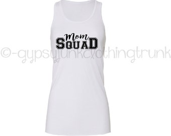 Mom Squad Tank Top, Mom Squad Shirt, Funny Mom Shirt, Cool Mom Top, Mom Boss Shirt, Mom Hustle, Trendy Mom Top, Mom Life Shirt, Mothers Day