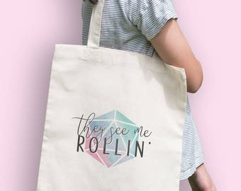 D20 Tote Bag - They See Me Rollin  | Dungeons and Dragons, D&D, Nerd, Geek, Gaming, RPG, Gamer, DnD, Girl