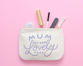 Mum Makeup Bag - Gift From Daughter - Zip Purse - Mum You Look Lovely Today - Little Canvas Pouch - Alphabet Bags