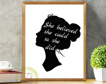 she believed she could so she did, silhouette art, black and white print, inspirational quote, she believed she could so she did, motivation
