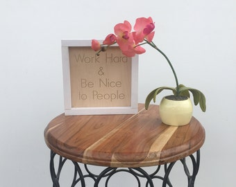 Wood Sign /  Work hard and Be Nice to People / Office Decor / Wall Decor
