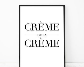 Creme de la Creme Kitchen Decor Cooking Gifts Kitchen Wall Decor Kitchen Wall Art Foodie Gifts for Chefs Kitchen Quotes for Wall Art Prints