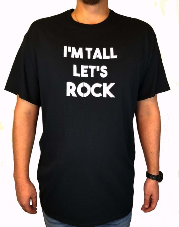 Painted i 39 m tall let 39 s rock t shirt tall guy concert for Big and tall rock t shirts