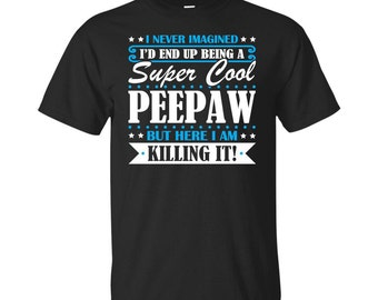 Peepaw, Peepaw Gifts, Peepaw Shirt, Super Cool Peepaw, Gifts For Peepaw, Peepaw Tshirt