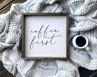 Coffee First Wooden Sign. Small Wood Sign. Coffee Lover Gift. Coffee Sign. Wood Framed Sign. Farmhouse Sign. Fixer Upper Style. Coffee Bar.