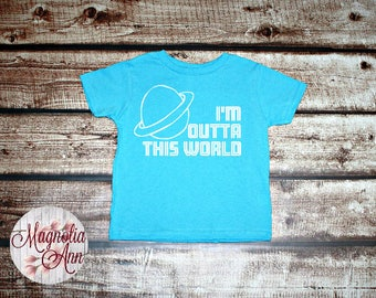 I'm Outta This World, Toddler T-Shirt in 11 Different Colors in Sizes 2T-5/6