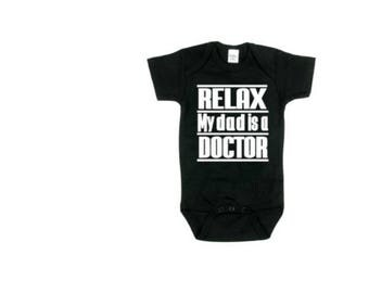 Relax My Dad Is A Doctor Baby Onesie| Doctor Baby Shower Gift| Doctor Baby Onesie| My Dad Is A Doctor Custom Onesie| Doctor Onesie Gift