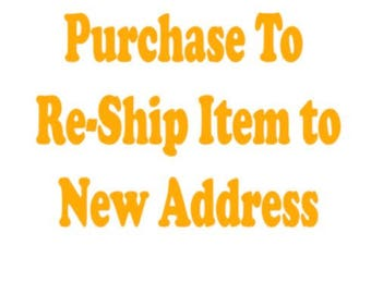 Purchase when item needs to be shipped to new address