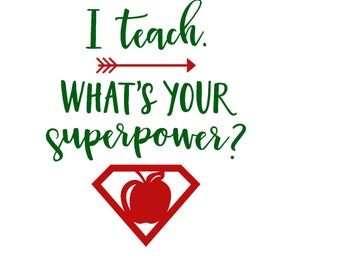 I Teach What's Your Superpower? Decal