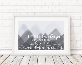 Let Him Sleep For When He Wakes He Will Move Mountains | Nursery Decor | Boy Nursery | Modern Nursery | Mountains | Adventure
