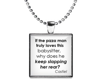 Castiel Quote Supernatural Necklace Pendant If the pizza man Fandom Jewelry Cosplay Fangirl Fanboy