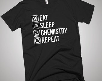Eat Sleep Chemistry Repeat Funny T-Shirt
