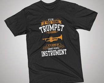 OK If You Think Trumpet Is BORING T-Shirt