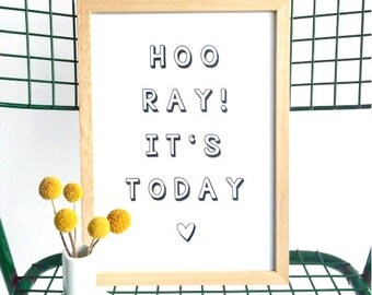Artprint Hooray it's today!