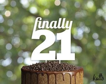 Finally 21 Cake Topper, 21st Birthday Cake Topper, Happy 21st Birthday Cake Topper, Finally Legal, Twenty One cake Topper, 21st Party Decor