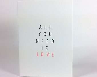 All You Need Is Love Valentine's Day Card