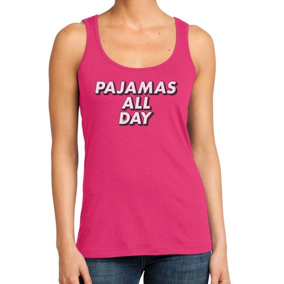 Pajamas All Day Tank Top Weekend Shirt Girls Weekend