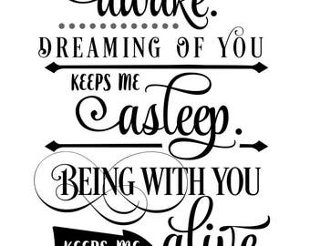 Thinking of you keeps me awake dreaming of you keeps me asleep being with you keeps me alive Cut file