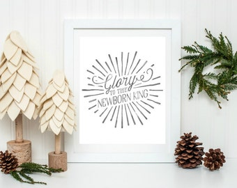 Christmas Printable, Festive Home Decor, Rustic Christmas Decor, Glory to the Newborn King, Christmas Wall Art, Holiday Home Decor
