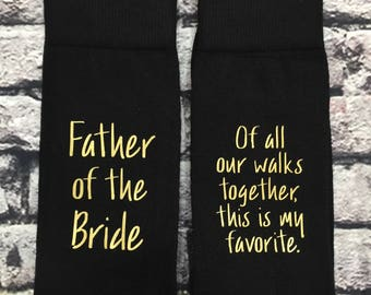 Father of the Bride Socks Wedding Socks Bride's Father Gift Socks, Of all our walks together, this one is my favorite.