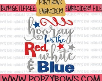 Buy 4 get 1 FREE Hooray for the Red, White, and Blue 5x7 6x10 Embroidery File July 4th fourth Red white and blue PES Stars